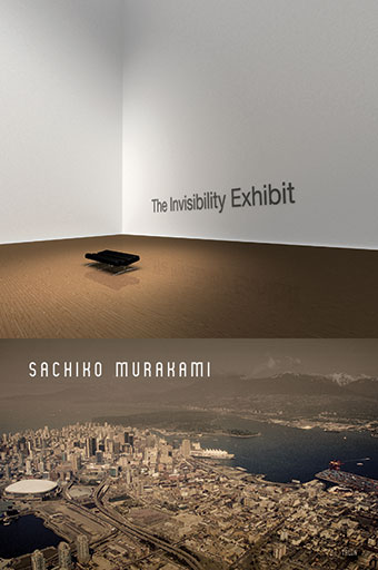 The Invisibility Exhibit by Sachiko Murakami